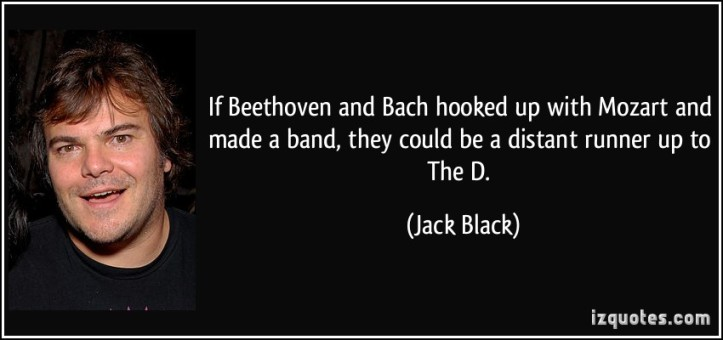 wpid-quote-if-beethoven-and-bach-hooked-up-with-mozart-and-made-a-band-they-could-be-a-distant-runner-up-to-jack-black-18334-2014-08-21-07-48.jpg